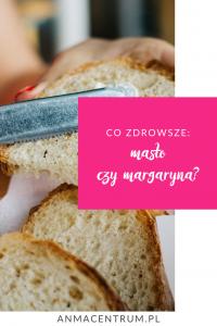 dietetyk Łódź_masło czy margaryna